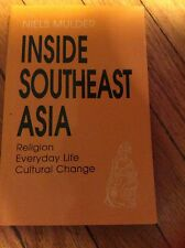 Inside Southeast Asia : Religion, Everyday Life, Cultural Change by Niels...