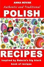 Authentic and Traditional Polish Recipes : Inspired by Babcia's Big Black...