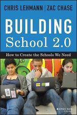 Building School 2.0: How to Create the Schools We Need Excellent