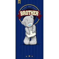 Just For You  BROTHER - Oblong - Tatty Teddy Me to You - Birthday Card