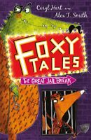 The Great Jail Break: Book 3 (Foxy Tales), Hart, Caryl, Very Good condition, Boo