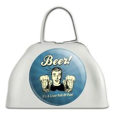 Beer It's a Liver Full of Fun Funny White Cowbell Cow Bell Instrument