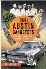 1960s AUSTIN GANGSTERS: ORGANIZED CRIME THAT ROCKED THE CAPITAL - Jesse Sublett