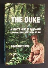 David Matthews - The Duke - A Hero's Hero At Sandakhan - pb 2008 - Australia WW2