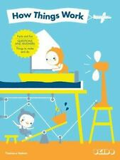 How Things Work : Facts and Fun, Questions and Answers, Things to Make and Do...