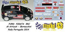 DECAL  1/43 -  FORD  FIESTA RRC  -  AL- ATTIYAH - Rally  PORTOGALLO  2014