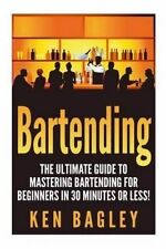 USED (LN) Bartending: The Ultimate Guide to Mastering Bartending for Beginners i
