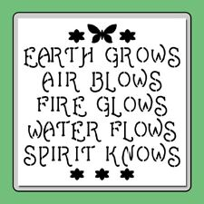 """""""Earth Grows.Air, Water, Fire, Spirit"""" Quote/Saying Stencil flowers/butterfly"""