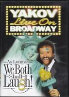 Yakov Live On Broadway DVD Brand New (As Long as We Both Shall Laugh)