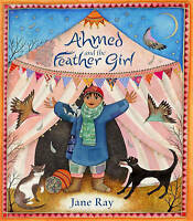 Ahmed and the Feather Girl, Ray, Jane, New Book
