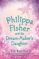 Philippa Fisher and the Dream-Makers Daughter by Liz Kessler