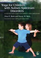 Yoga for Children with Autism Spectrum Disorders: A Step-by-Step Guide for Paren