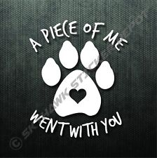 A Piece Of Me, Dog Memorial Decal Bumper Sticker Pet Puppy Paw Print Sticker Car