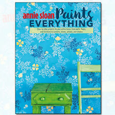 Annie Sloan Paints Everything by Annie Sloan [Paperback] NEW