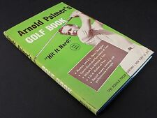"Arnold Palmer's Golf Book - ""Hit it Hard"" - 1961 - Ronald Sports Library"