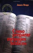 Como Preparar Mensajes Biblicos by James Braga  Paperback)