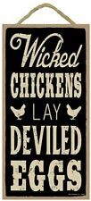 Novelty-Fun Wood Sign-Wicked Chickens Lay Deviled Eggs