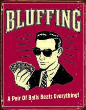 "Tin Sign- ""Bluffing- Pair of Balls "" Poker Beer Bar, Man Cave Metal Wall Art"