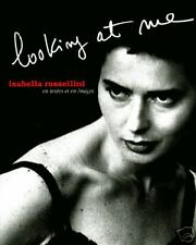LOOKING AT ME ISABELLA ROSSELLINI EN TEXTES & IMAGES NB