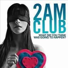 What Did You Think Was Going to Happen? by 2AM Club (CD, Sep-2010, RCA)