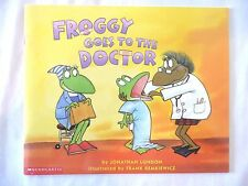 Froggy Goes to the Doctor by Jonathan London * Scholastic Inc. * EUC
