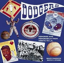 The Dodgers: Memories and Memorabilia from Brooklyn to L.A. by Chadwick, Bruce