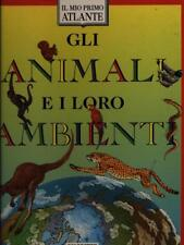 GLI ANIMALI E I LORO AMBIENTI  AA.VV. DEAGOSTINI RAGAZZI 1999