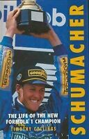 Very Good, Schumacher: The Life of the New Formula 1 Champion, Collings, Timothy