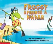Froggy Aprende a Nadar Froggy Learns to Swim Spanish Edition