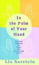 In the Palm of Your Hand: Practical Palmistry for Career and Relationship 2002