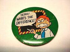 Vintage 80's Button Yeah What's The Difference School Student Swag Badge Pinback