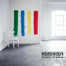 THE HOLLOWAYS - NO SMOKE, NO MIRRORS (NEW/SEALED)