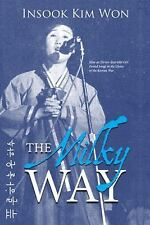 The Milky Way : How an Eleven-Year-Old Girl Found Songs in the Chaos of the...