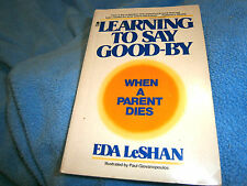 Book-Learning to Say Good-Bye : When a Child's Parent Dies by  LeShan 1978, PB