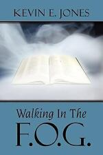 Walking in the F O G by Kevin E. Jones (2007, Paperback)