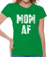 Mom AF Shirt Mom Tshirt Mother Shirt Funny Mother's Day Gifts for Women Mom Tee