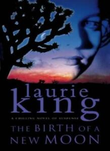 The Birth of a New Moon By Laurie R. King. 9780002326544