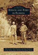 Images of America: Edison and Ford in Florida by Mike Cosden, Chris Pendleton...