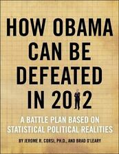 How Obama Can Be Defeated in 2012: A Battle Plan Based on Political Statistical