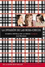 La invasion de las robachicos (Serie Clique, No. 4) (Spanish Edition)