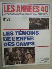 Les années 40 n° 83 Les témoins de l'enfer des camps