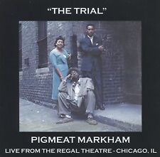 PIGMEAT MARKHAM - THE TRIAL - NEW CD