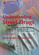 Understanding Street Drugs: A Handbook of Substance Misuse for Parents, Teacher