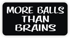 (10) MORE BALLS THAN BRAINS Hard Hat Stickers | Funny Dirt Bike Helmet Decals MX