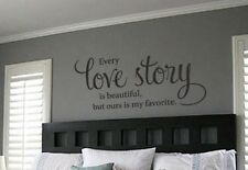 EVERY LOVE STORY IS BEAUTIFUL BUT OURS IS Vinyl Wall Decal Lettering Words