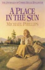 Journals of Corrie Belle Hollister: A Place in the Sun Bk. 4 by Michael Phillips