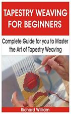 William Richard-Tapestry Weaving For Beginners (US IMPORT) BOOK NEU