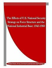 The Effects of U. S. National Security Strategy on Force Structure and the...