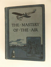 1914 The MASTERY of the AIR 1st Ed William J. Claxton AERONAUTIC Early Aviation
