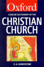 The Concise Oxford Dictionary of the Christian Church (Oxford Paperbacks) by Li